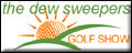 Dewsweepers Golf Radio Show